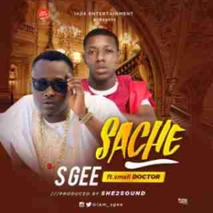 S Gee - Sache ft. Small Doctor (Prod. by She2Sound)